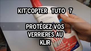 Kit'copter tuto 7: traitez vos verrières au Klir