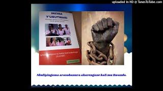 Radio Ubumwe : Nkuliyingoma arasobanura akarengane kali mu Rwanda. 09 12 2018
