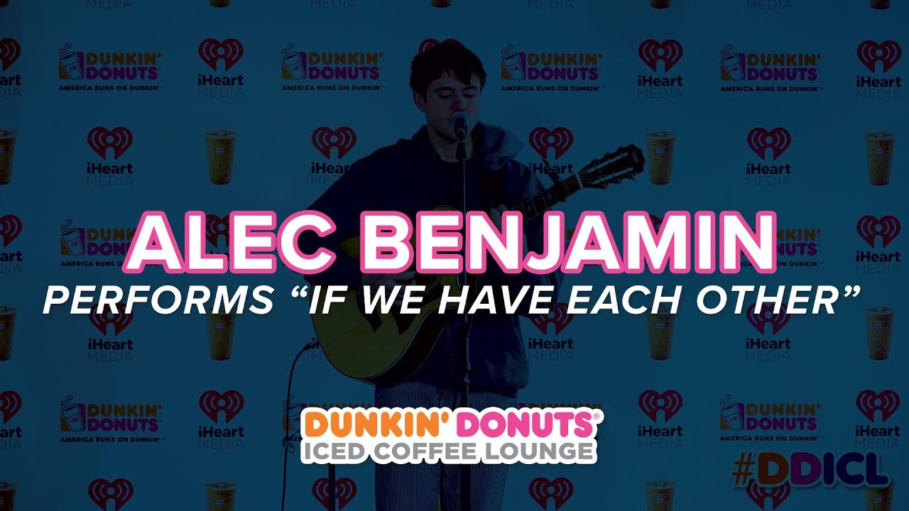 Alec Benjamin Performs 'If We Have Each Other'