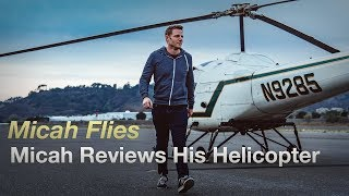 Micah Reviews His Helicopter | Enstrom 280C