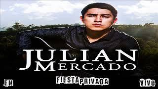 Julian Mercado   En Vivo   Fiesta Privada   2017 Mix