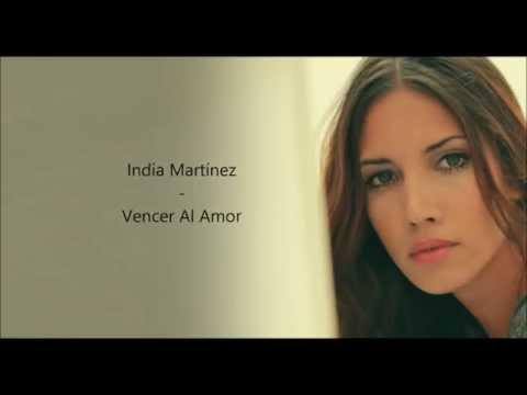 India Martínez - Vencer Al Amor (Letra)