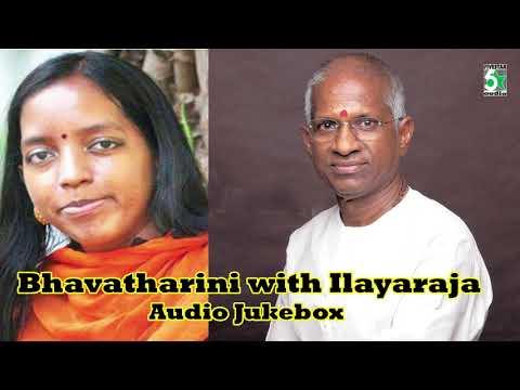 Bhavatharini with Ilayaraja Super Hit Audio Jukebox