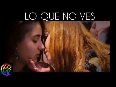 Lo Que No Ves - LGTB Short Film