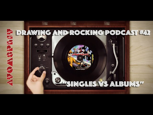 Atomsplit Rocking and Drawing Podcast: 42 Singles vs Albums