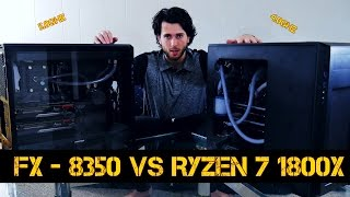 Ryzen 7 1800x VS AMD FX 8350 - The Most Powerful AMD PC's of Their Time