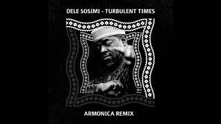 Dele Sosimi - Turbulent Times (Armonica Remix)