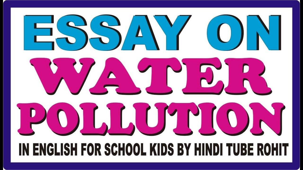 Examples Of High School Essays Essay On Water Pollution In English For School Kids By Hindi Tube Rohit Sample High School Essay also English Essay Story Essay On Water Pollution In English For School Kids By Hindi Tube  Diwali Essay In English