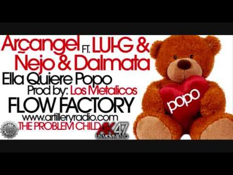 Arcangel Ft Nejo Y Dalmata Y Lui G - Ella Quiere Popo The Child