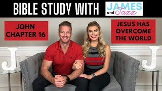 Bible Study With Us || John Chapter 16 || Jesus Has Overcome The World || Scripture | James And Jazz