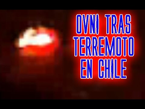Resultado de imagen para ovnis terremoto chile