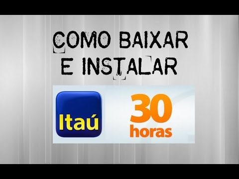 Como baixar e instalar o guardi o ita 30 horas tutorial for Banco itau