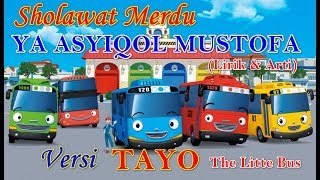 YA ASYIQOL MUSTHOFA Versi TAYO Bus Kecil Sholawat YA ASYIQOL MUSTHOFA NISSA SABYAN Lirik dan Arti