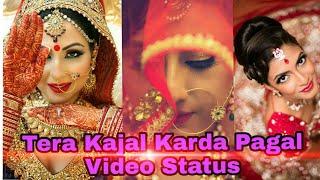 Kya baat ay - Ni tera kajal Karda hai pagal   full screen WhatsApp love status   By DeeZiVideoStatus
