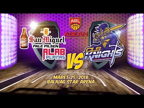 San Miguel Palepilne Alab Pilipinas VS CLS Knights Indonesia | ABL 2017 - 2018