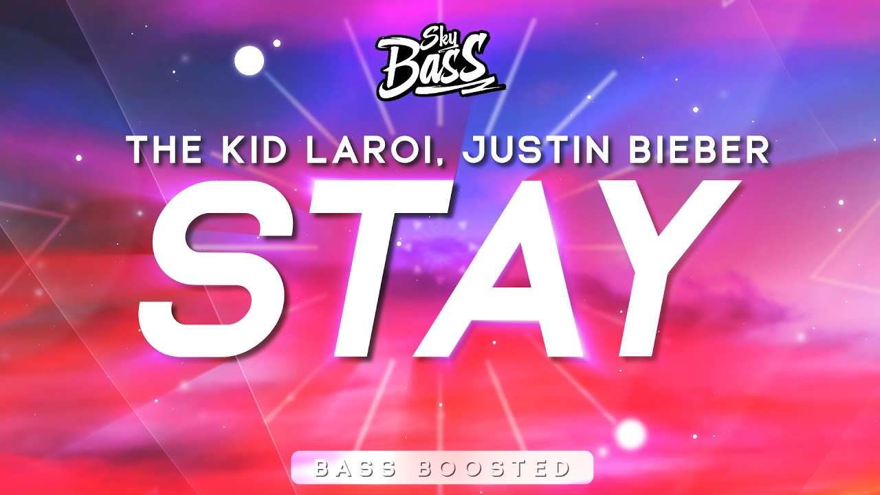 The Kid LAROI & Justin Bieber - STAY [Bass Boosted]