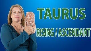 "Taurus Rising/Ascendant:""Can"