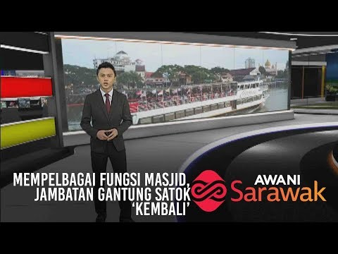 AWANI Sarawak [15/06/2019] Mempelbagai fungsi masjid, Jambatan gantung Satok 'kembali'