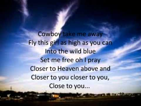 Dixie Chicks-Cowboy Take Me Away Lyrics!