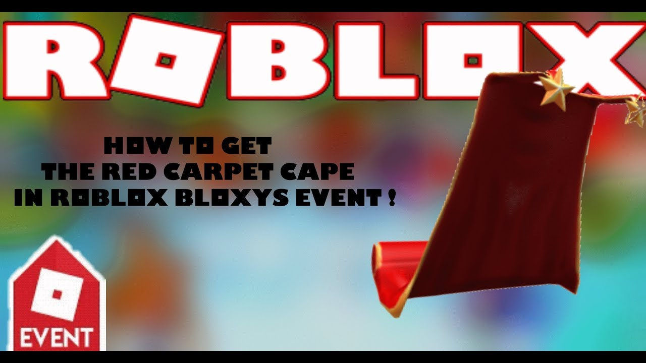How to get the Red Carpet Cape [roblox] Bloxys Event !!