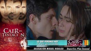 Caer en tentación | Avance 10 octubre | Hoy - Televisa