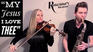 "Beautiful Hymn My Jesus I Love Thee"" U Need To Hear! SaxAndViolin (Rosemary Siemens & Eli Bennett)"