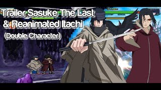 [Trailer] Sasuke The Last & Reanimated Itachi (Double Character) - Bleach VS Naruto MUGEN