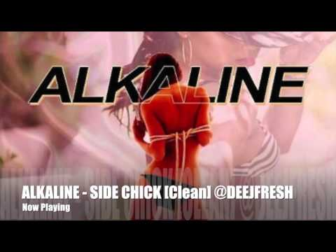 ALKALINE - SIDE CHICK [CLEAN] @DEEJFRESH