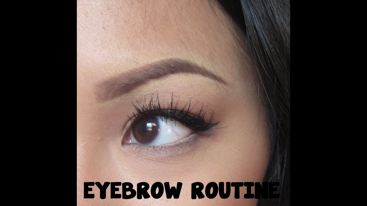 Current Eyebrow Routine Youtube