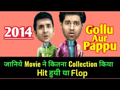 GOLLU AUR PAPPU 2014 Bollywood Movie LifeTime WorldWide Box Office Collection |  Cast Rating