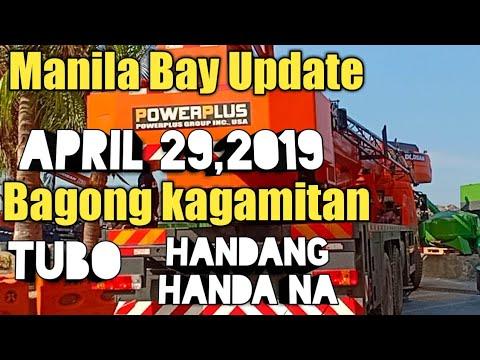 Manila Bay Update April 29,2019 Mga Bagong kagamitan  Tubo handang handa na/Miz July