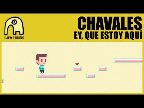 CHAVALES - Ey, Que Estoy Aquí [Official]