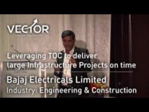 Bajaj Electricals Ltd: Leveraging TOC todeliver large Infrastructure Projects on time