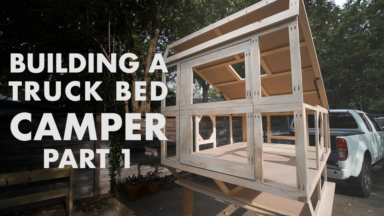Building a Truck Bed Camper - Part 1