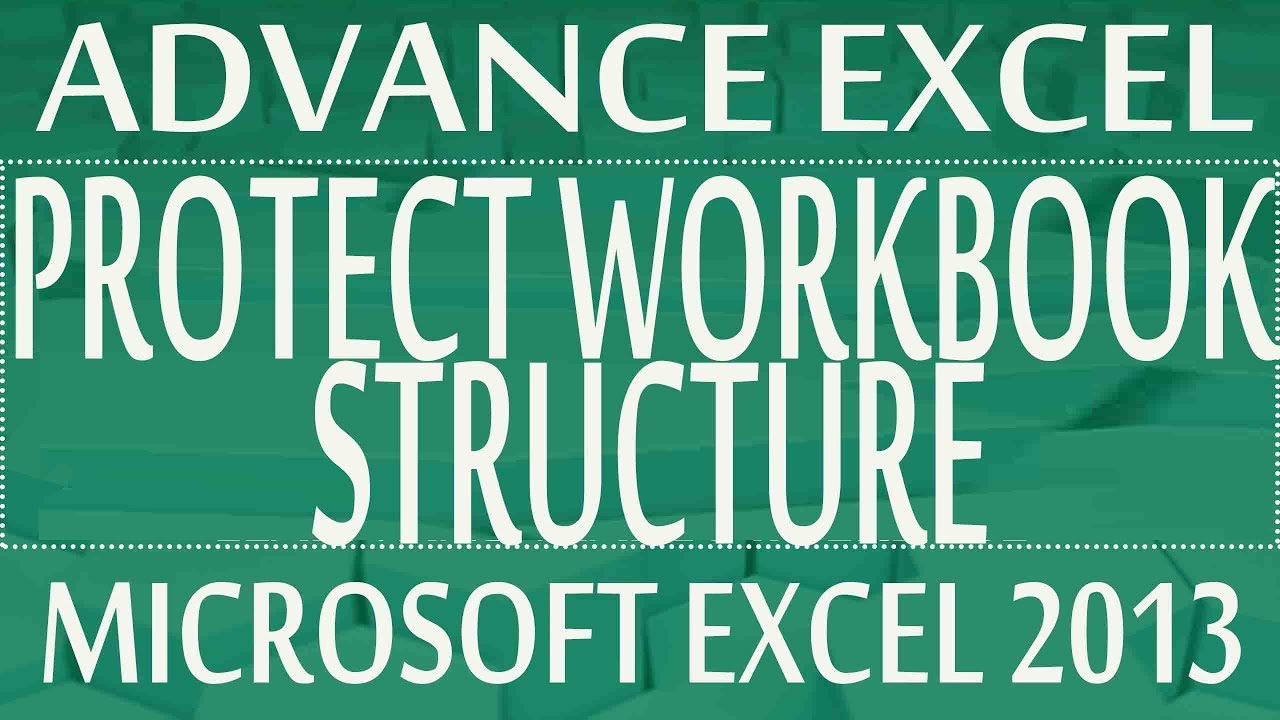 Workbooks how to protect excel workbook : Protect Workbook Structure - Advance Excel Training Program 2013 ...