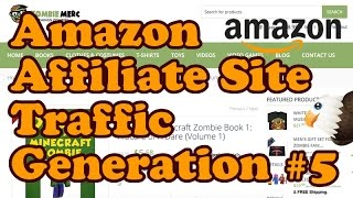 Get Traffic To Your Amazon Affiliate Site Part 5 - Adding AdSense & building an email list