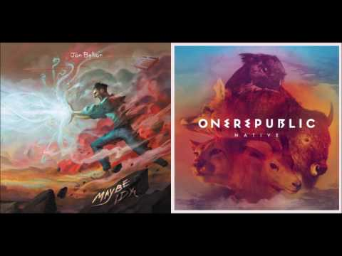 Maybe I Lived - Jon Bellion vs OneRepublic...