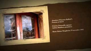 Anonimo (Vincenzo Bellini?) Fenesta ca lucive  Cristina Pastorello soprano Andrea Bambace pianoforte