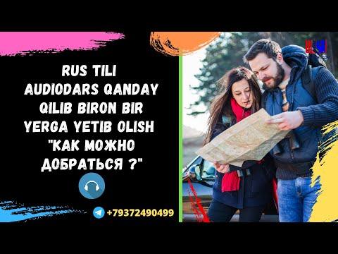 Rus Tili Audiodars. Qanday Qilib Biron Bir Yerga Yetib Olish