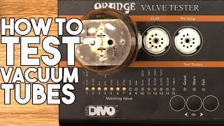 How to TEST VACUUM TUBES - with the Orange Valve Tester | Spectre Sound Studios