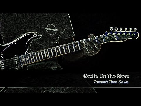 7eventh Time Down - God Is On The Move: Electric Guitar