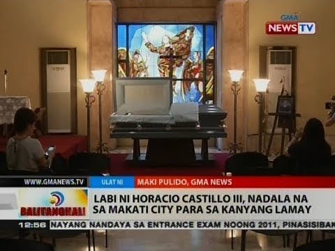 BT: Labi ni Horacio Castillo III, nadala na sa Makati City para sa kanyang lamay