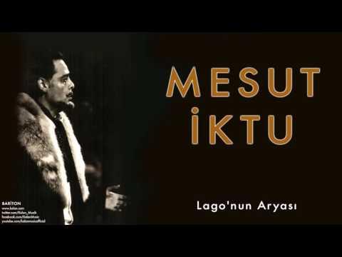 Mesut İktu - Lago'nun Aryası [ Bariton © 2009 Kalan Müzik ]