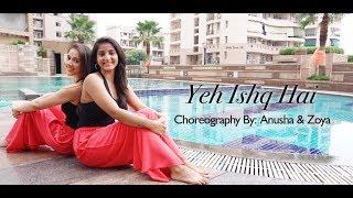 YEH ISHQ HAI| JAB WE MET| DANCE COVER| ANUSHA AND ZOYA CHOREOGRAPHY