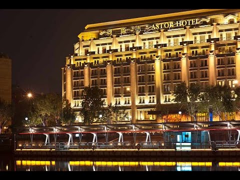 The Astor Hotel A Luxury Collection Tianjin China