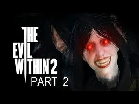 The Evil Within 2 Gameplay Walkthrough Part 2 Playthrough Let's Play