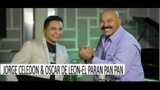 EL PARAN PAN PAN JORGE CELEDON Y OSCAR DE LEON 2014