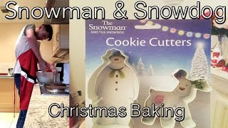 Christmas Baking with the Snowman & Snowdog