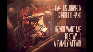 Carlos Johnson & Hoodoo Band - If You Want Me To Stay / A Family Affair