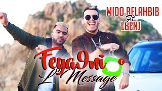 Mido Belahbib Ft LBenj - Feya9ni LMessage (Exclusive Music Video) /  ميدو بلحبيب - فيقني المساج